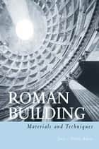 Roman Building ebook by Jean-Pierre Adam