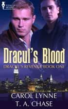 Dracul's Blood ebook by T.A. Chase, Carol Lynne