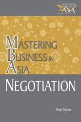 Negotiation Mastering Business in Asia ebook by Peter Nixon