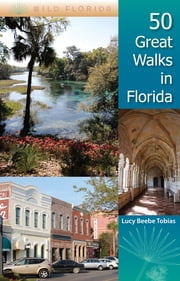 50 Great Walks in Florida ebook by Lucy Beebe Tobias