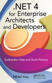 .NET 4 for Enterprise Architects and Developers ebook by Hate, Sudhanshu