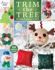 Trim the Tree - Christmas Ornaments to Stitch ebook by Annie's