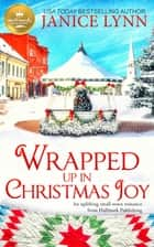 Wrapped Up in Christmas Joy - An uplifting small-town romance from Hallmark Publishing ebook by