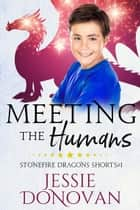 Meeting the Humans ebook by Jessie Donovan
