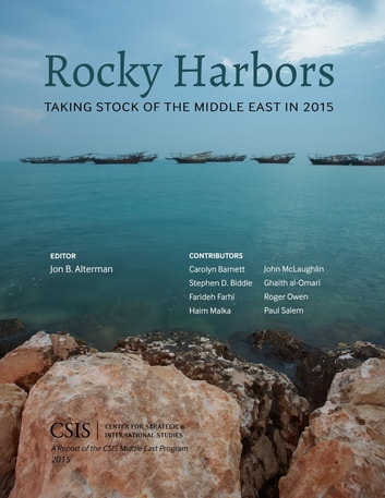 Rocky Harbors - Taking Stock of the Middle East in 2015 ebook by Jon B. Alterman
