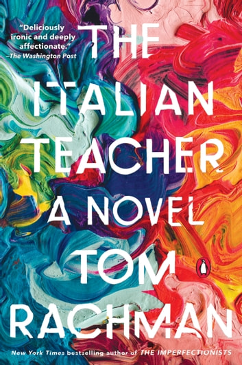 The Italian Teacher - A Novel ebook by Tom Rachman