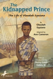 The Kidnapped Prince - The Life of Olaudah Equiano ebook by Ann Cameron