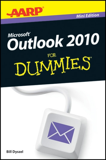 AARP Outlook 2010 For Dummies ebook by Bill Dyszel