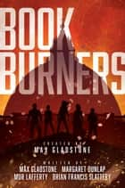 Bookburners ebook by Max Gladstone, Mur Lafferty, Brian Francis Slattery,...