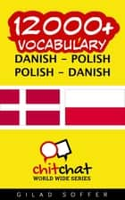 12000+ Vocabulary Danish - Polish ebook by Gilad Soffer