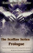 Prologue - The Scofflaw Series ebook by
