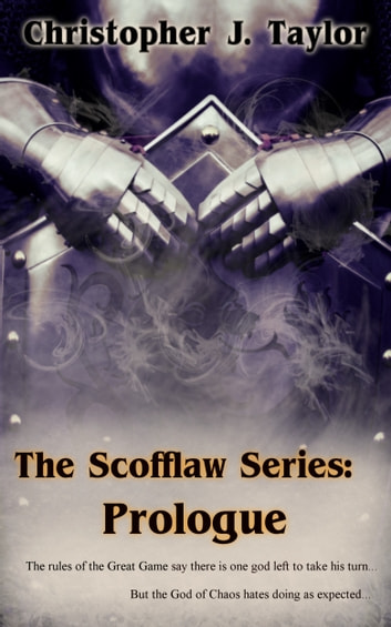 Prologue - The Scofflaw Series ebook by Christopher J. Taylor