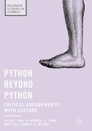 Python beyond Python - Critical Engagements with Culture ebook by Paul N. Reinsch, B. Lynn Whitfield, Robert G. Weiner