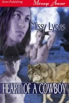Heart Of A Cowboy ebook by Missy Lyons