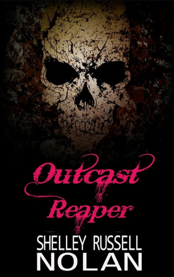 Outcast Reaper - A Reaper Series Prequel Short Story ebook by Shelley Russell Nolan