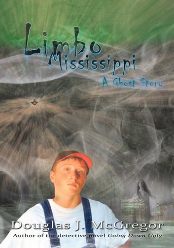 Limbo Mississippi - A Ghost Story ebook by Douglas J McGregor