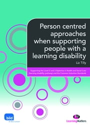 Person centred approaches when supporting people with a learning disability ebook by Liz Tilly
