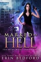 Marked By Hell ebook by Erin Bedford
