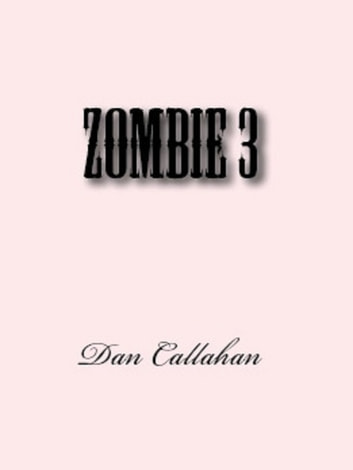 Zombie 3 ebook by Daniel Callahan