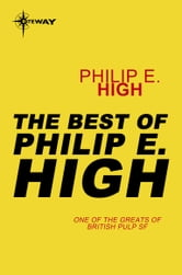 The Best of Philip E. High ebook by Philip E. High