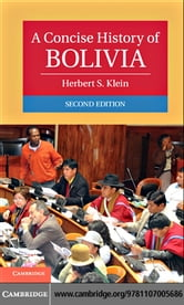 A Concise History of Bolivia ebook by Klein, Herbert S.