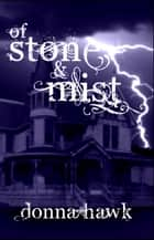Of Stone & Mist ebook by Donna Hawk