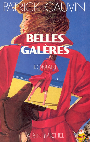 Belles Galères eBook by Patrick Cauvin