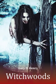 Witchwoods ebook by Gary D. Henry