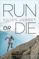 Run or Die ebook by Kilian Jornet