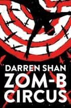 ZOM-B Circus ebook by Darren Shan