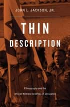 Thin Description ebook by John L. Jackson Jr.