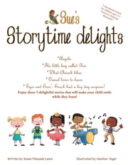 Sue's storytime delights - Meet Angela, Ben, Cherish, Daniel and Enoch in their little life interests, activities and adventures ebook by Susan Folasade Lewis
