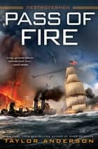 Pass of Fire ebook by Taylor Anderson