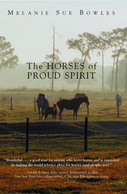 The Horses of Proud Spirit ebook by Melanie Sue Bowles