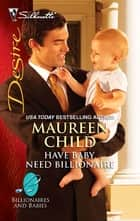 Have Baby, Need Billionaire 電子書 by Maureen Child