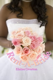 Rent-A-Bride ebook by Elaine Overton