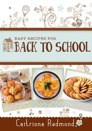 Easy Recipes for Back to School: A short collection of recipes from the cookbook Wholesome: Feed Your Family For Less ebook by Caitríona Redmond