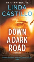 Down a Dark Road - A Kate Burkholder Novel ebook by Linda Castillo