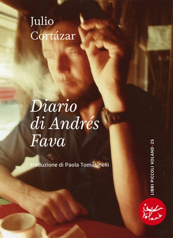 Diario di Andrés Fava ebook by Julio Cortázar
