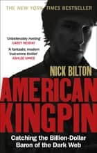 American Kingpin - Catching the Billion-Dollar Baron of the Dark Web ebook by