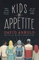 Kids of Appetite ebook by David Arnold