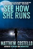 See How She Runs ebook by Matthew Costello