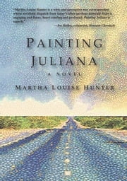 Painting Juliana ebook by Martha Louise Hunter