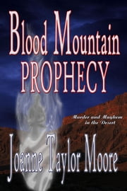 Blood Mountain Prophecy ebook by Joanne Taylor Moore