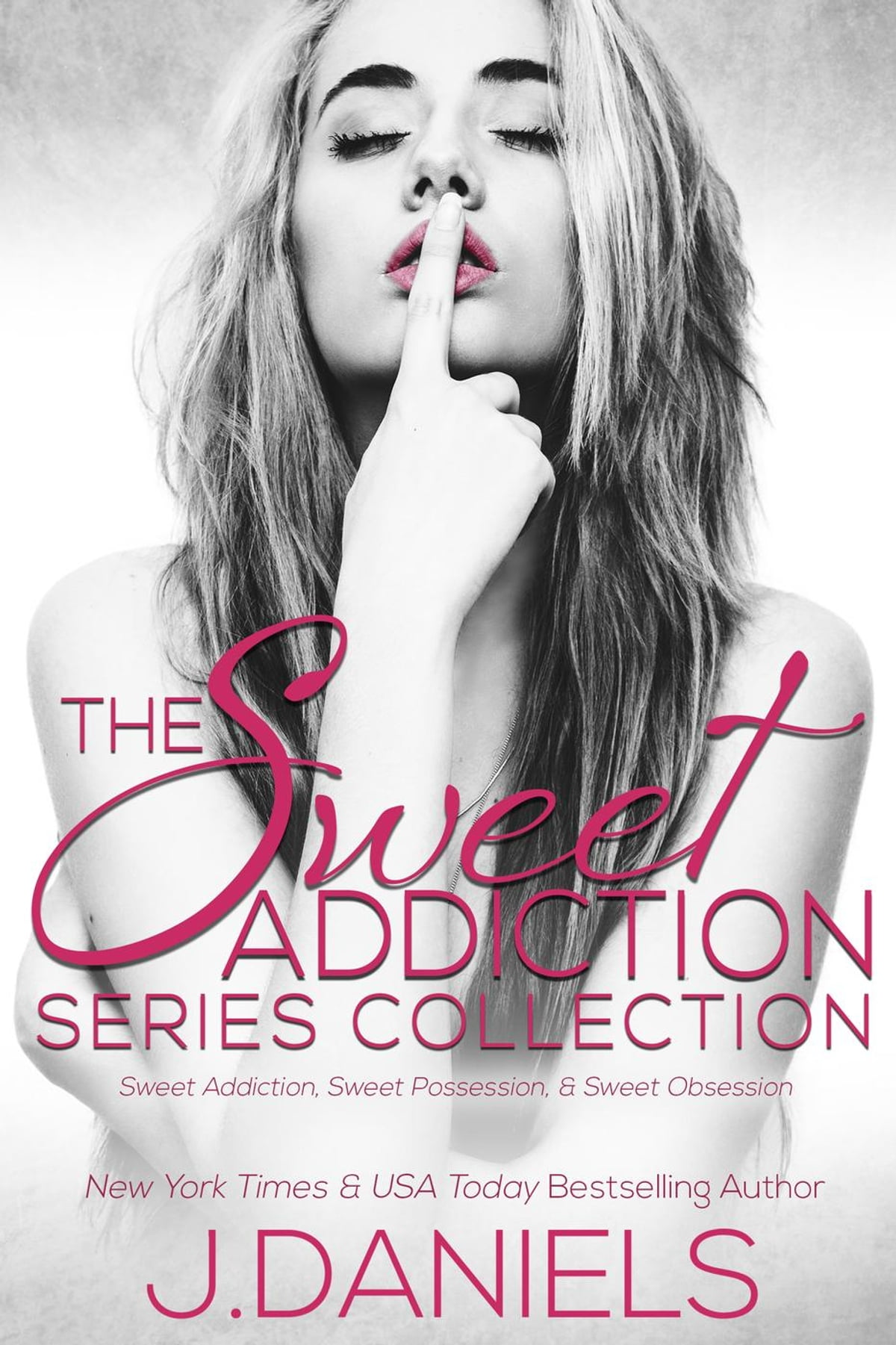 The Sweet Addiction Series Collection: Sweet Addiction, Sweet Possession,  Sweet Obsession  Sweet