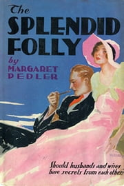 The Splendid Folly ebook by Margaret Pedler