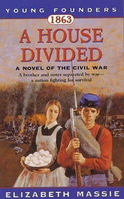 1863: A House Divided - A Novel of the Civil War ebook by Elizabeth Massie