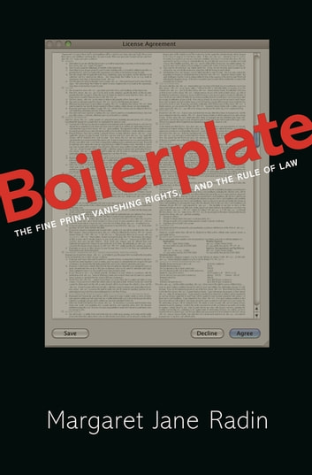 Boilerplate - The Fine Print, Vanishing Rights, and the Rule of Law ebook by Margaret Jane Radin