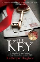 The Key - A gripping pageturner with a heartwrenching twist from the #1 bestselling author of The Letter ebook by Kathryn Hughes