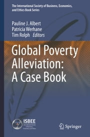 Global Poverty Alleviation: A Case Book ebook by Pauline Albert,Patricia Werhane,Tim Rolph